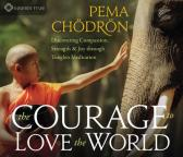 courage to love the world