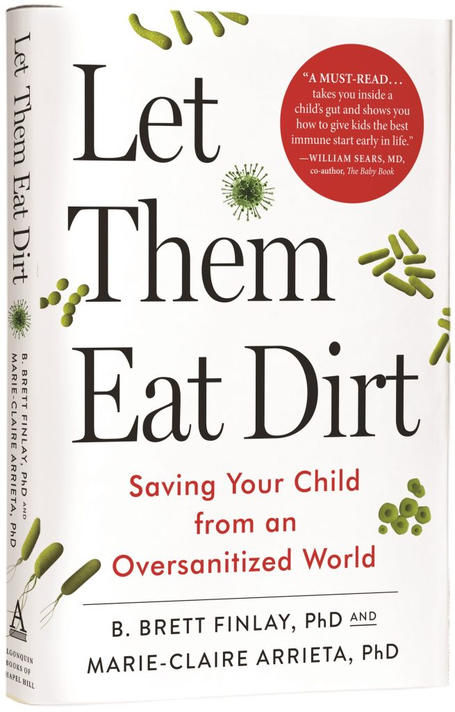 Microbiologist Dr  Brett Finlay - Why Kids Need to Get Dirty